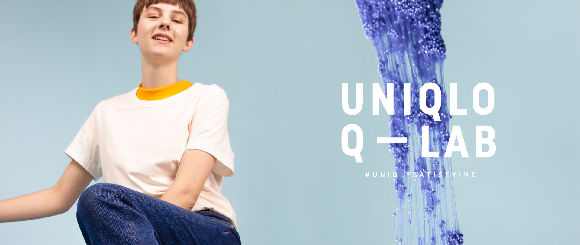 #UNIQLYSATISFYING CAMPAIGN