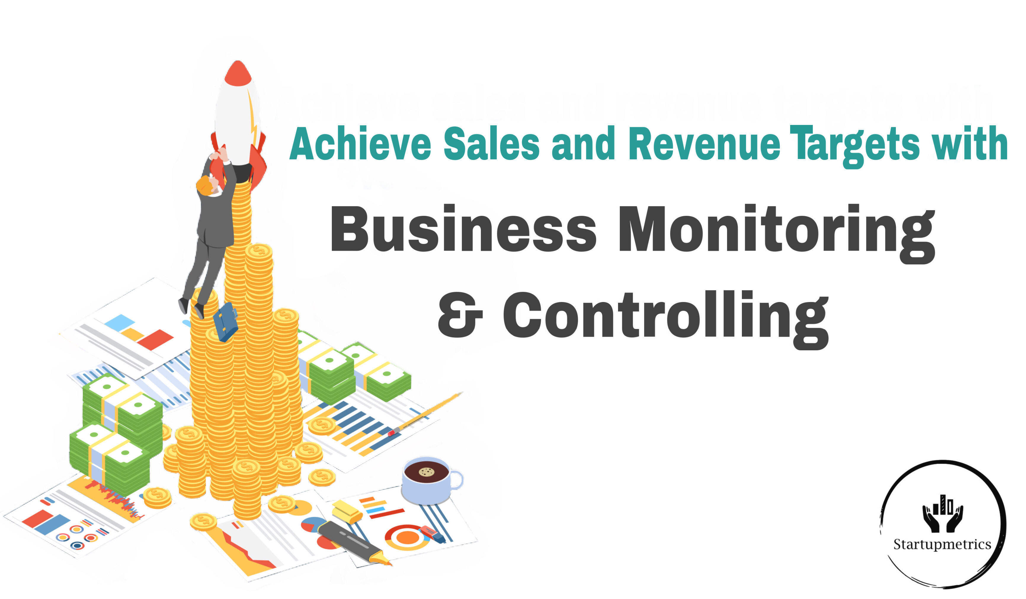 How Business Monitoring and Controlling supports you in achieving your Revenue Targets