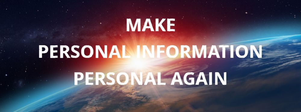 Make Personal Information Personal Again