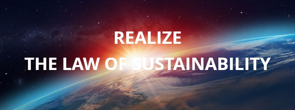 Realize the law of sustainability