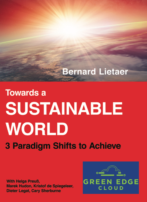 market your sustainability efforts - Bernard Lietaer