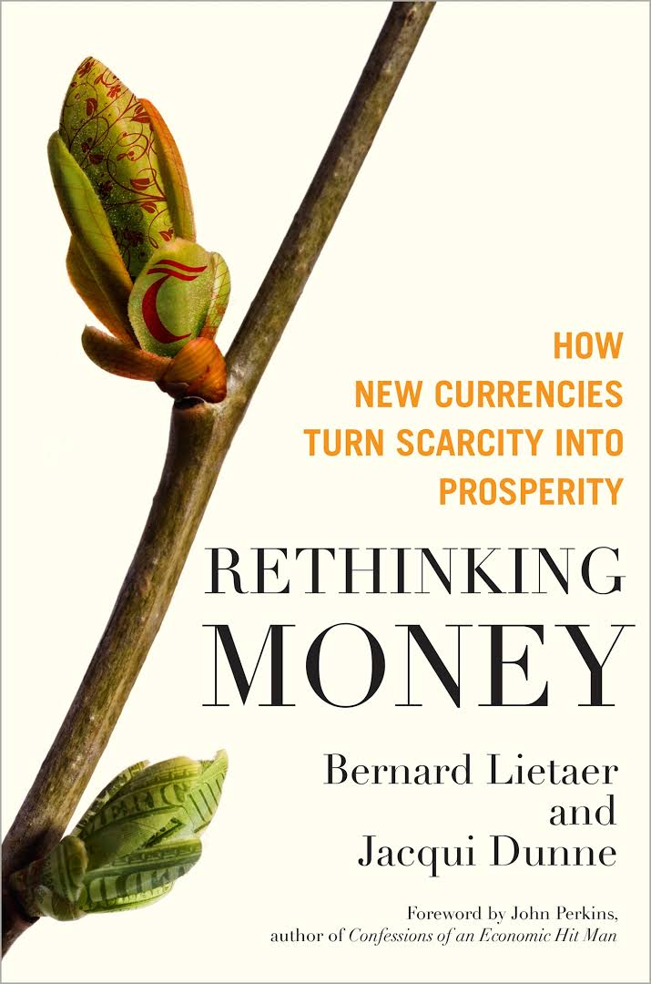 Rethinking Money by Bernard Lietaer and Jacqui Dunne