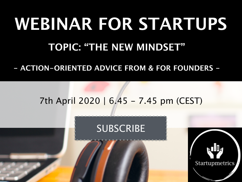 Webinar for startups: The new mindset. Action-oriented advice from and for founders.