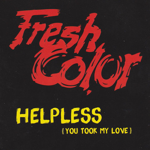 Fresh Color - Helpless (You took my Love)